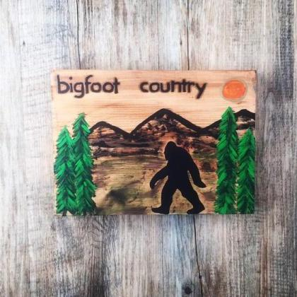 Bigfoot Country wood sign SASQUATCH..