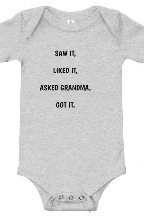 Saw it, Liked it, Asked Grandma, Got it.Funny Baby Onesies®, Baby Shower Gift, Funny Baby Bodysuit