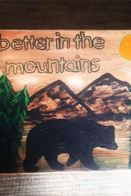 Its Better In The Mountains, Bear sign, wood Mountain sign, Bear Silhouette With Mountain Scene